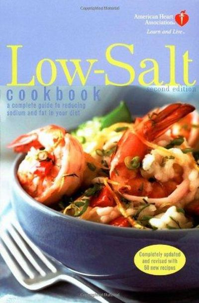 Image for American Heart Association Low-Salt Cookbook a Complete Guide to Reducing Sodium and Fat in Your Die