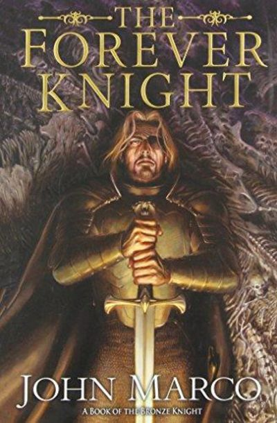 Image for The Forever Knight : A Novel of the Bronze Knight