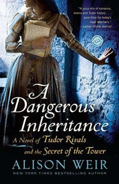Image for A Dangerous Inheritance: A Novel of Tudor Rivals and the Secret of the Tower