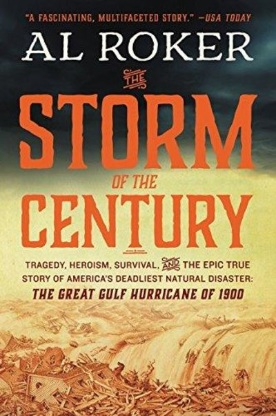 Image for The Storm of the Century: Tragedy, Heroism, Survival, and the Epic True Story of America's Deadliest