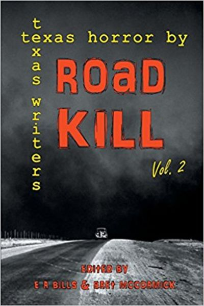 Image for Road Kill: Texas Horror by Texas Writers Volume 2 (SIGNED)