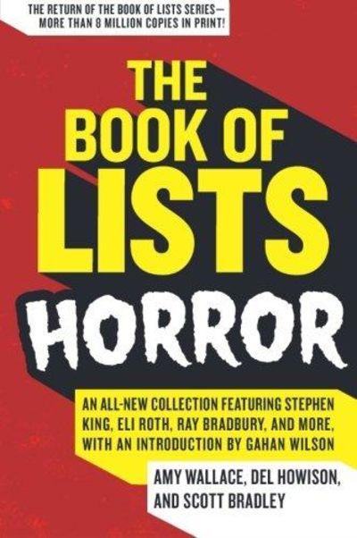 Image for Book of Lists:Horror: An All-new Collection Featuring Stephen King, Eli Roth, Ray Bradbury, and More