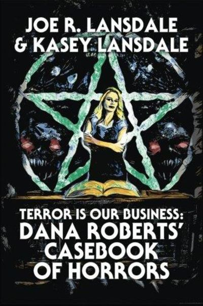 Image for Terror is Our Business: Dana Roberts' Casebook of Horrors (SIGNED)