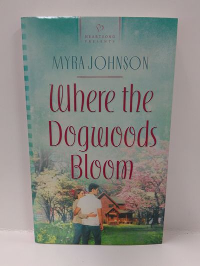 Image for Where the Dogwoods Bloom (Heartsong Presents-Contemporary)