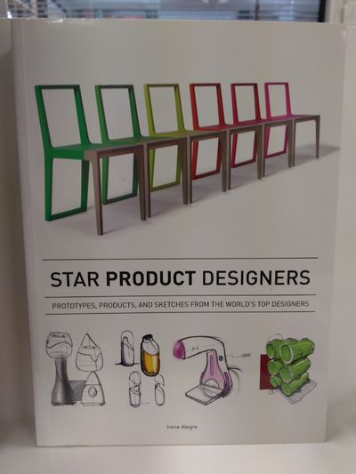 Image for Star Product Designers: Prototypes, Products, and Sketches From the World's Top Designers