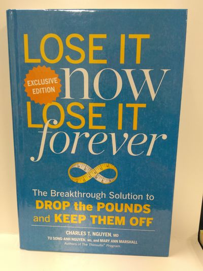 Image for Lose It Now Lose It Forever: The Breakthrough Solution To Drop The Pounds And Keep Them Off