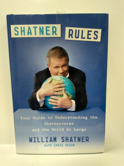 Image for Shatner Rules: Your Guide to Understanding the Shatnerverse and the World at Large