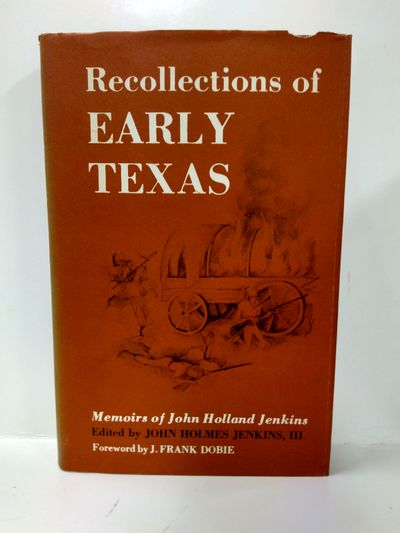 Image for Recollections Of Early Texas: The Memoirs Of John Holland Jenkins (SIGNED)