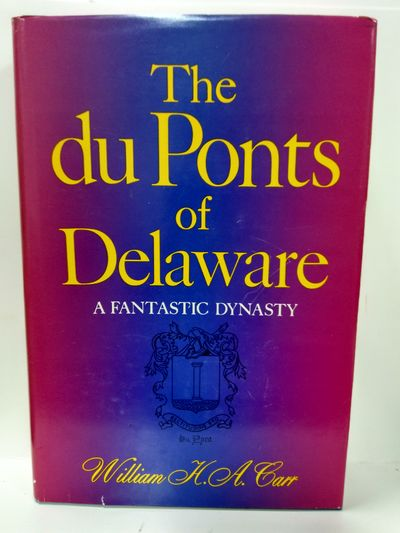 Image for The Duponts of Delaware: A  Fantastic Dynasty