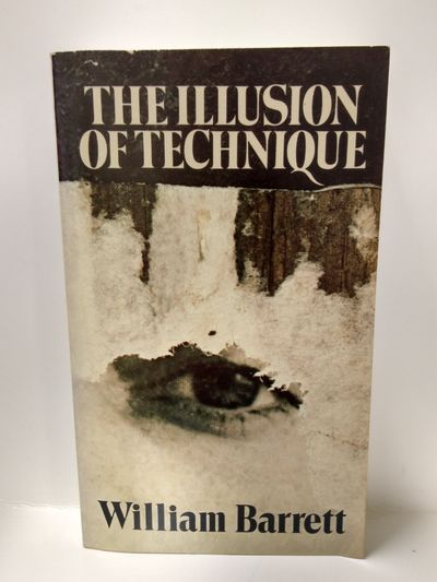 Image for The Illusion of Technique: A Search for Meaning in a Technological Civilization