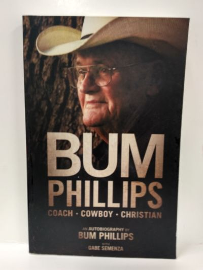 Image for Bum Phillips: Coach, Cowboy, Christian (SIGNED)