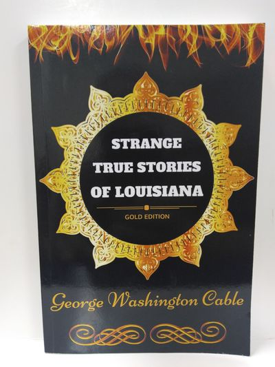 Image for Strange True Stories Of Louisiana: By George Washington Cable - Illustrated