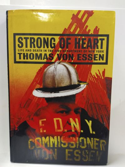 Image for Strong of Heart: Life and Death in the Fire Department of New York