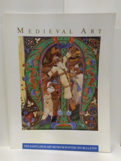 Image for Medieval Art; the St. Louis Art Museum Winter 1992 Bulletin