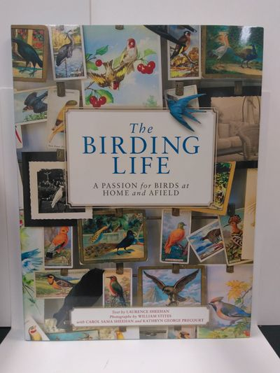 Image for The Birding Life: A Passion for Birds at Home and Afield
