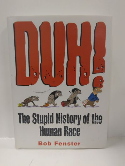 Image for Duh! The Stupid History Of The Human Race