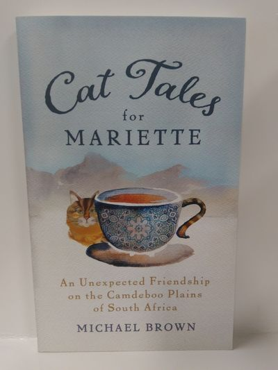 Image for Cat Tales for Mariette: An Unexpected Friendship on the Camdeboo Plains of South Africa