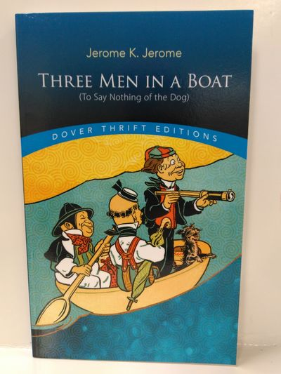Image for Three Men in a Boat: (To Say Nothing of the Dog) (Dover Thrift Editions)