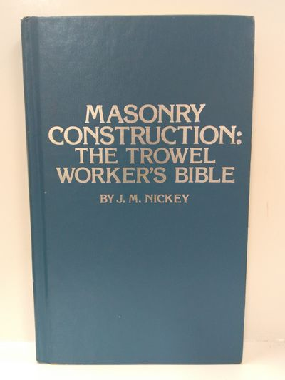 Image for Masonry Construction: The Trowel Worker's Bible