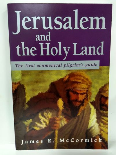 Image for Jerusalem and the Holy Land: The First Ecumenical Pilgrim's Guide