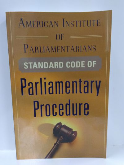 Image for American Institute of Parliamentarians Standard Code of Parliamentary Procedure