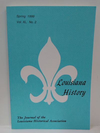 Image for Louisiana History The Journal of the Louisiana Historical Association Spring 1999