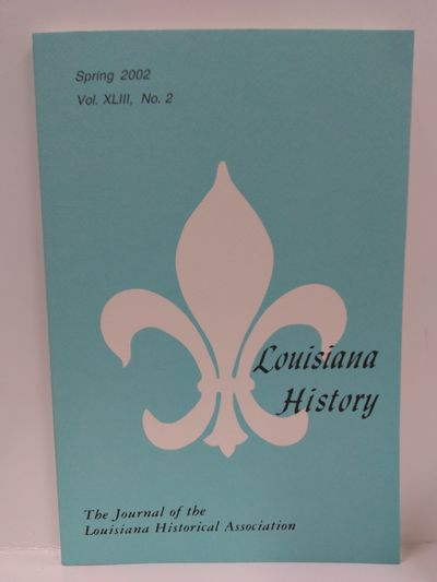 Image for Louisiana History -The Journal of the Louisiana Historical Association Spring 2002