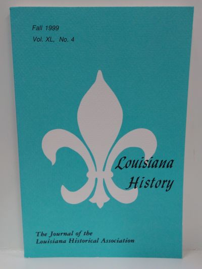 Image for Louisiana History -The Journal of the Louisiana Historical Association Fall 1999