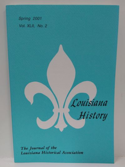 Image for Louisiana History -The Journal of the Louisiana Historical Association Spring 2001