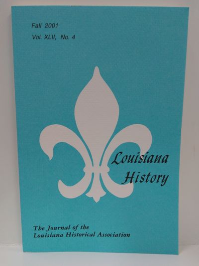Image for Louisiana History - The Journal of the Louisiana Historical Association Fall 2001