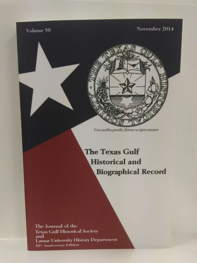 Image for The Journal of the Texas Gulf  Historical Society and Lamar University History Department Volume 50