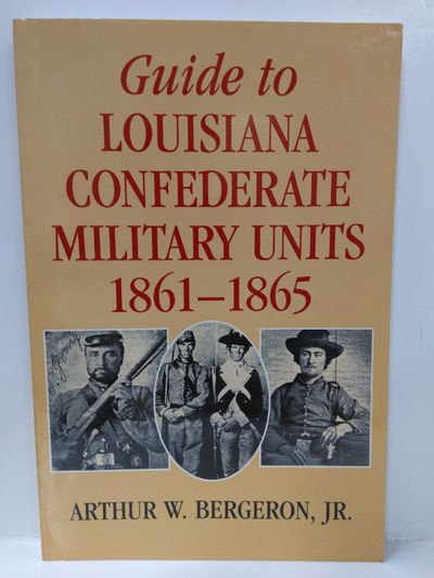 Image for Guide to Louisiana Confederate Military Units 1861-1865