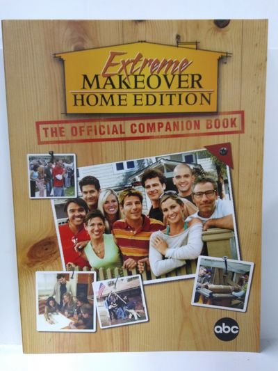 Image for Extreme Makeover: Home Edition The Official Companion Book