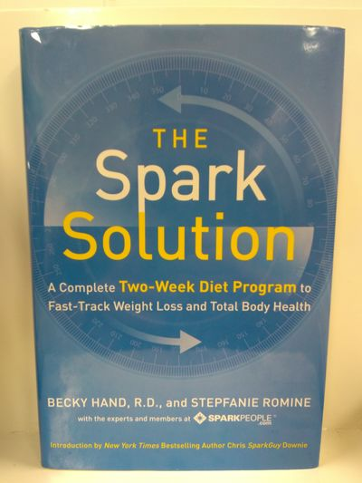 Image for The Spark Solution: A Complete Two-Week Diet Program to Fast-Track Weight Loss and Total Body Health