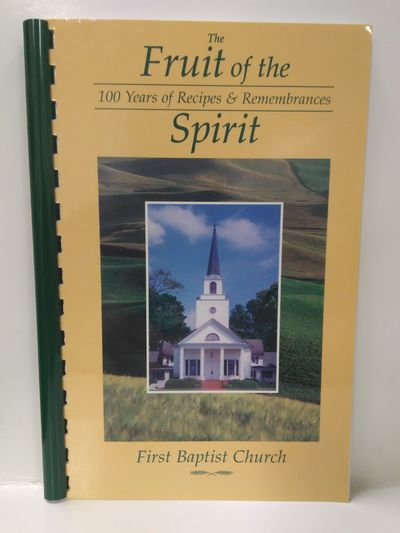 Image for The Fruit of the Spirit -- 100 Years of Recipes & Remembrances