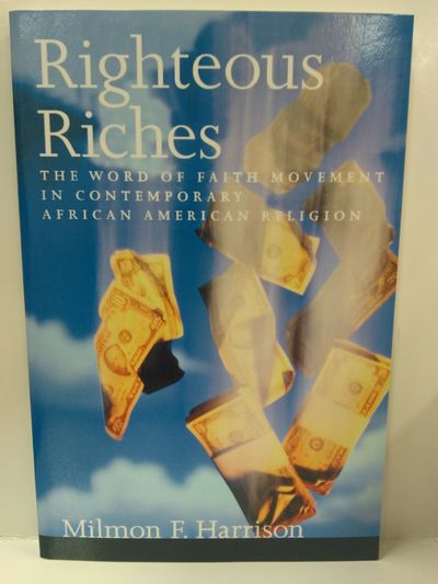 Image for Righteous Riches: The Word Of Faith Movement In Contemporary African American Religion