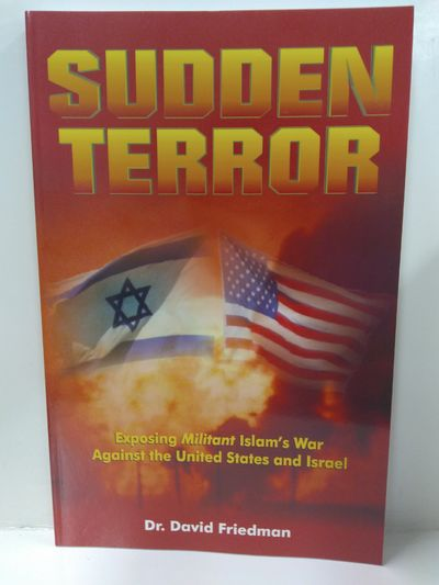 Image for Sudden Terror: Exposing Militant Islam's War Against the United States and Israel