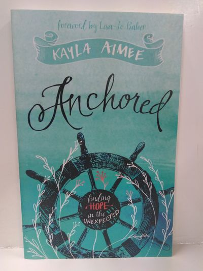 Image for Anchored: Finding Hope in the Unexpected