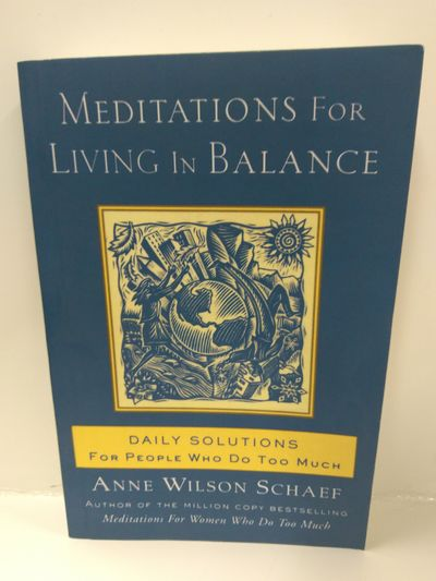 Image for Meditations for Living in Balance: Daily Solutions for People Who Do Too Much