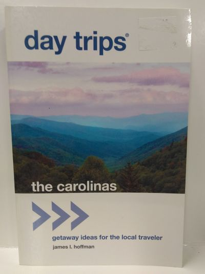 Image for Day Trips® The Carolinas: Getaway Ideas for the Local Travele