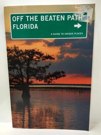 Image for Florida Off the Beaten Path: A Guide to Unique Places