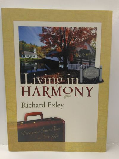 Image for Living in Harmony: Moving to a Better Place in Your Life