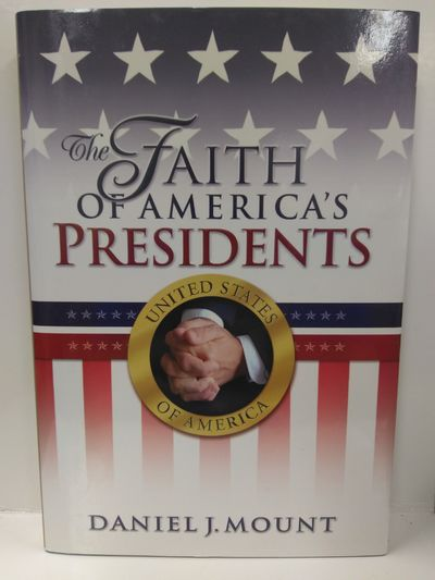 Image for Faith of America's Presidents