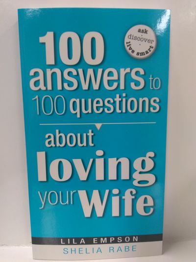Image for 100 Answers to 100 Questions About Loving Your Wife