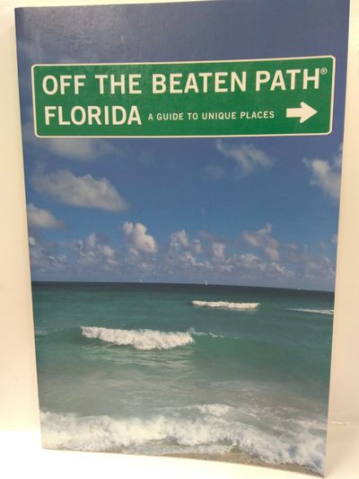 Image for Off the Beaten Path Florida: A Guide to Unique Places