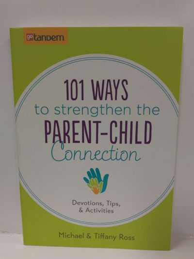 Image for 101 Ways to Stengthen The Parent-Child Connection