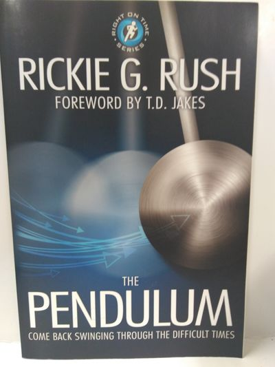 Image for The Pendulum: Come Back Swinging Through the Difficult Times (Right on Time)