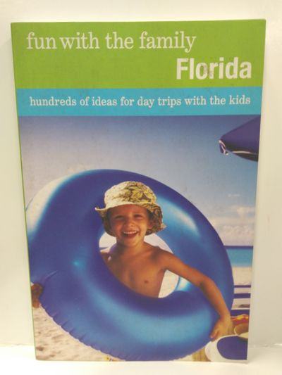 Image for Fun With the Family Florida: Hundreds of Ideas for Day Trips With the Kids