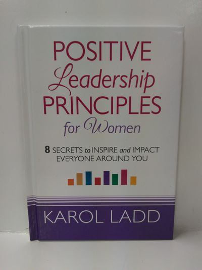 Image for Positive Leadership Principles for Women: 8 Secrets to Inspire and Impact Everyone Around You