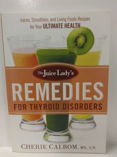 Image for The Juice Lady's Remedies for Thyroid Disorders: Juices, Smoothies, and Living Foods Recipes for You